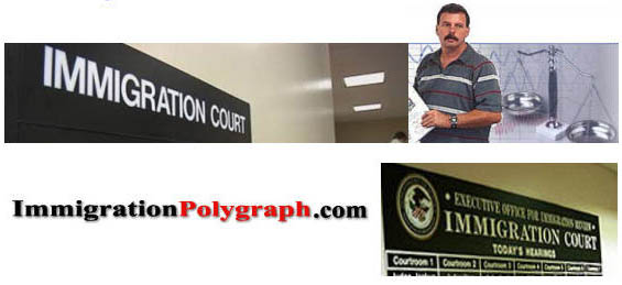 Immigration polygraph test Los Angeles